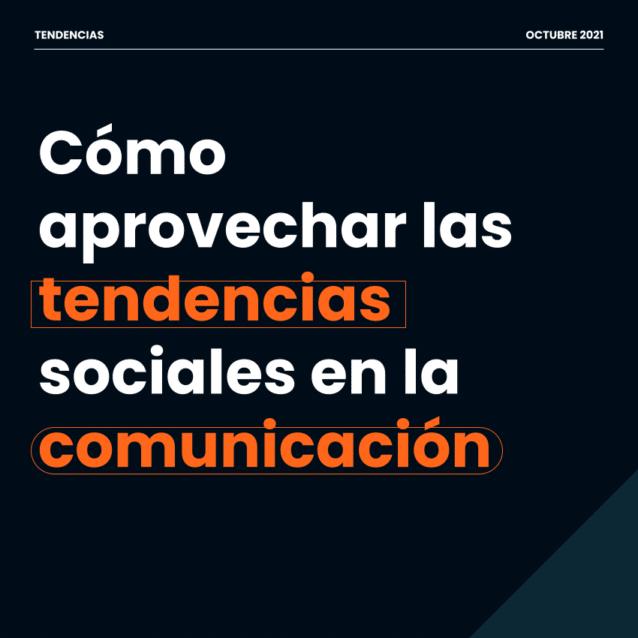 cómo aprovechar las tendencias sociales en la comunicación digital